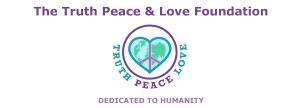 The Truth Peace & Love Foundation
